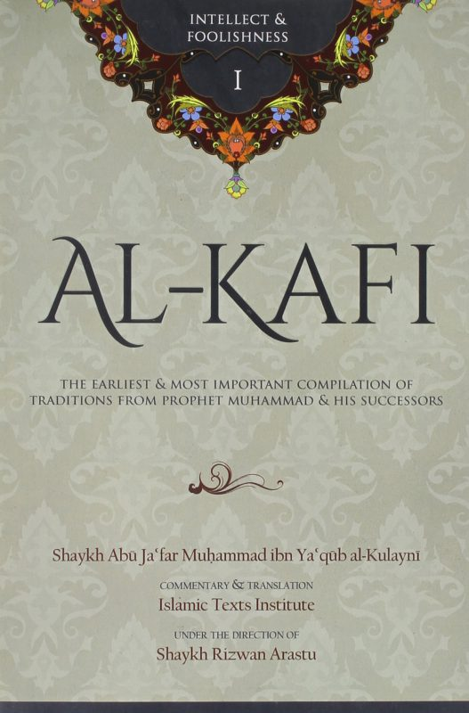 Al-Kafi Book I: Intellect & Foolishness