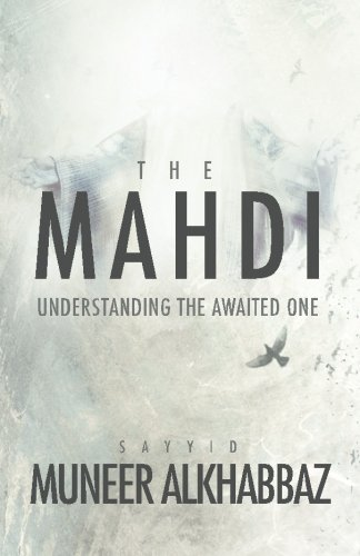 The Mahdi: Understanding the Awaited One